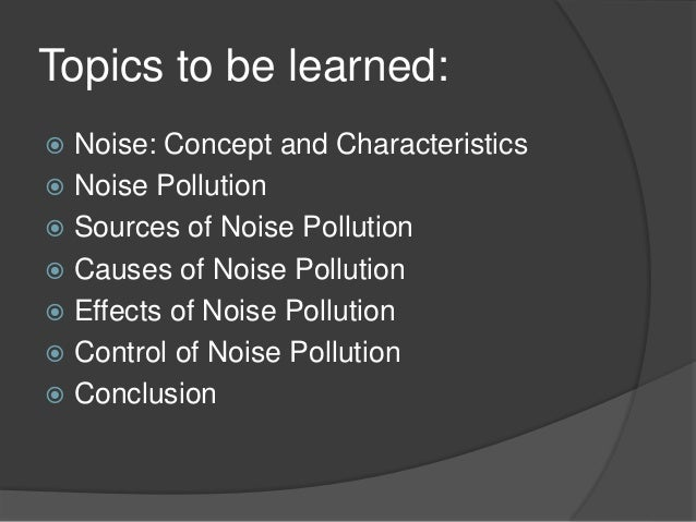 causes and effects of noise pollution essay Noise pollution essaysduring the last twenty years the effects of noise have any more than that will cause a problem noise pollution can endanger.