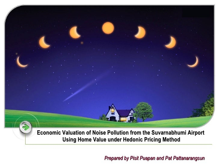 Economic Valuation of Noise Pollution from the Suvarnabhumi Airport   Using Home Value under Hedonic Pricing Method Prepar...