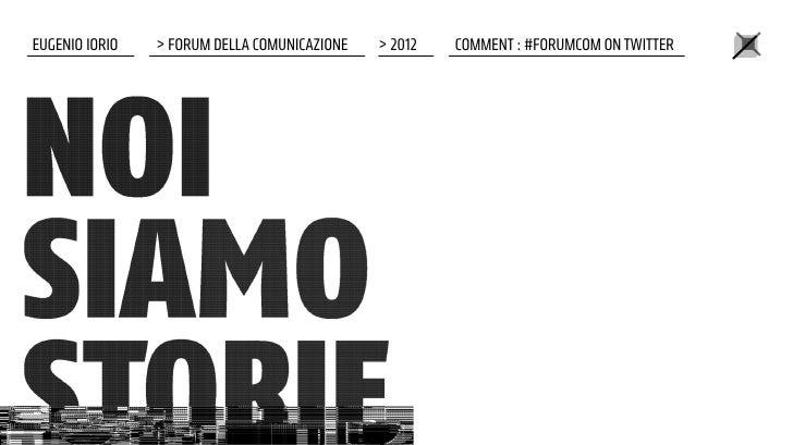EUGENIO IORIO   > FORUM DELLA COMUNICAZIONE   > 2012   COMMENT : #FORUMCOM ON TWITTER