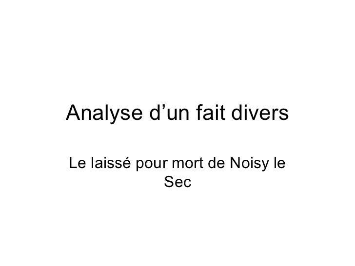 Analyse d'un fait divers Le laissé pour mort de Noisy le Sec