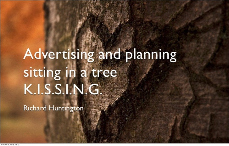 Advertising and planning                        sitting in a tree                        K.I.S.S.I.N.G.                   ...