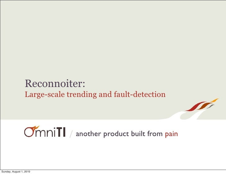 Reconnoiter:                  Large-scale trending and fault-detection                                 / another product b...