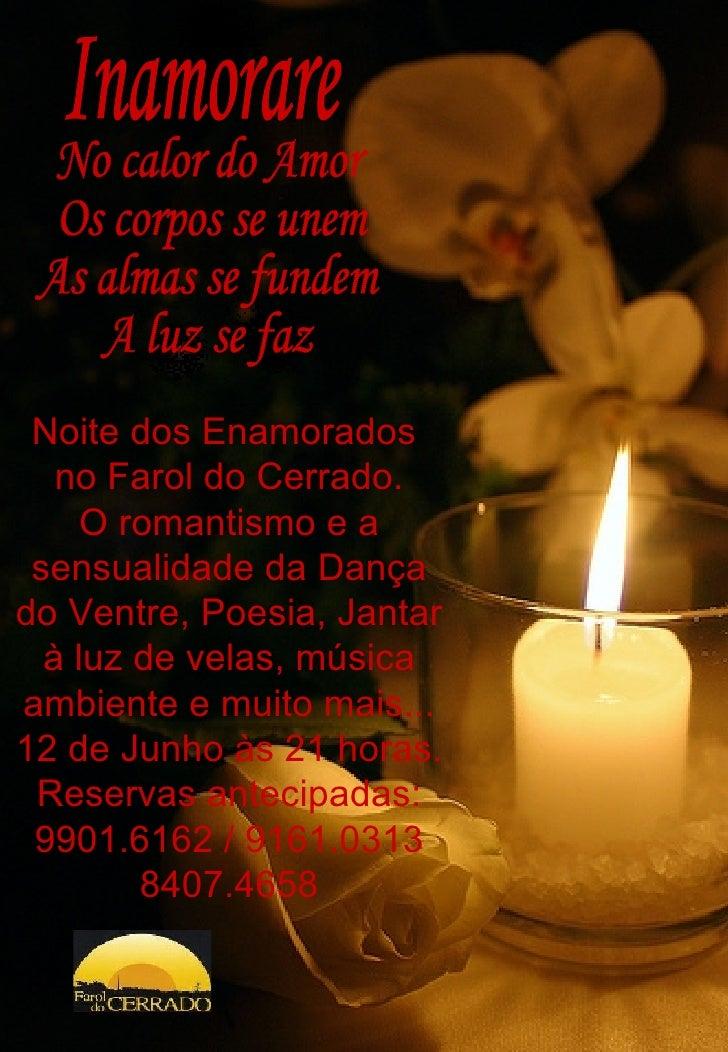 Noite dos Enamorados  no Farol do Cerrado. O romantismo e a sensualidade da Dança do Ventre, Poesia, Jantar à luz de velas...