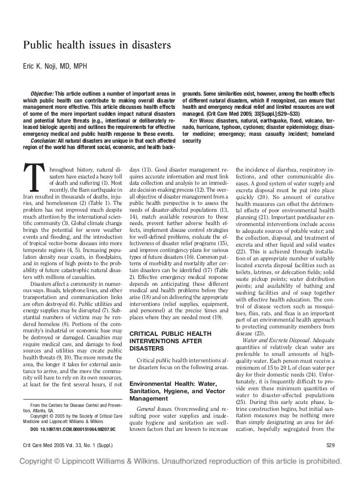 Public health issues in disastersEric K. Noji, MD, MPH   Objective: This article outlines a number of important areas in  ...
