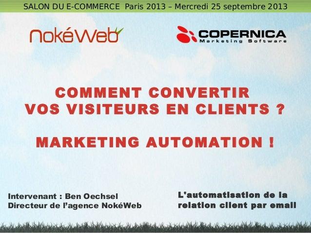 Jour2 @ECOMParis - comment convertir visiteurs en clients - marketing automation ! par Nokéweb