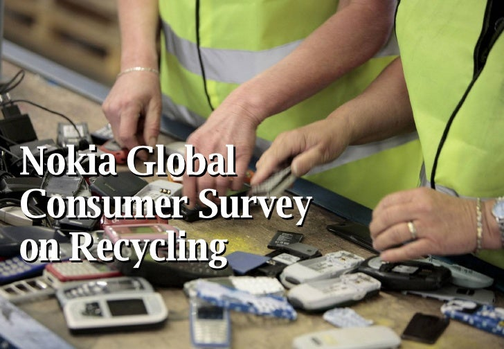 Nokia Global Consumer Survey on Recycling