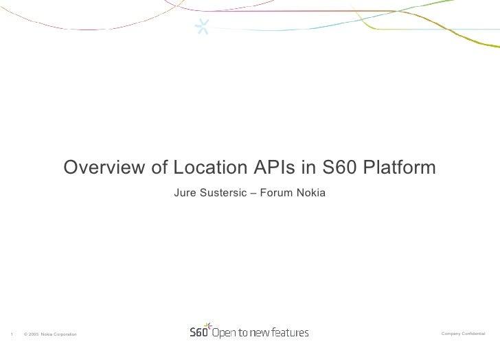 Overview of Location APIs in S60 Platform Jure Sustersic – Forum Nokia
