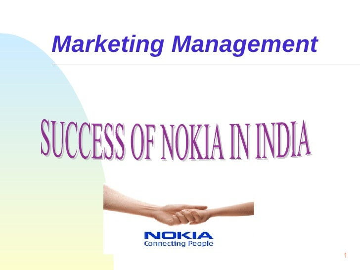 Marketing Management SUCCESS OF NOKIA IN INDIA