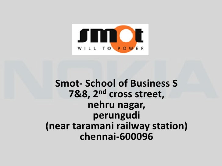 Smot- School of Business S      7&8, 2nd cross street,           nehru nagar,            perungudi (near taramani railway ...
