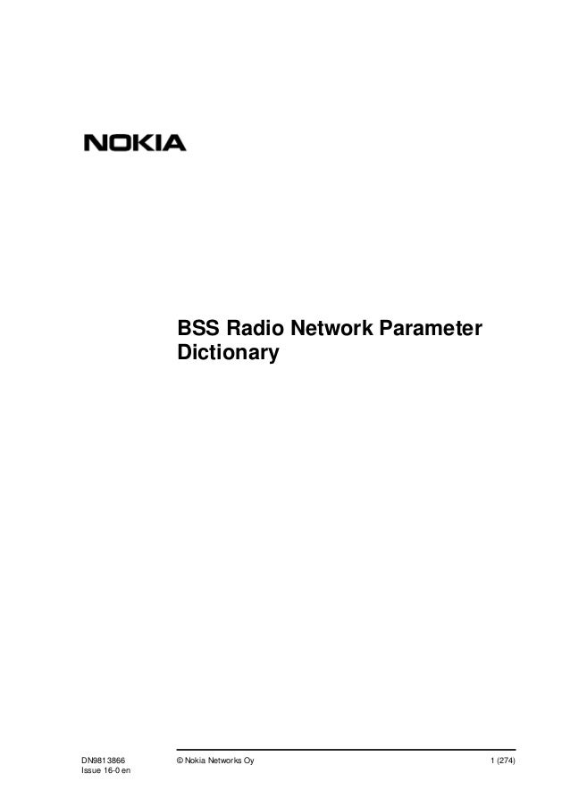 DN9813866 © Nokia Networks Oy 1 (274) Issue 16-0 en BSS Radio Network Parameter Dictionary