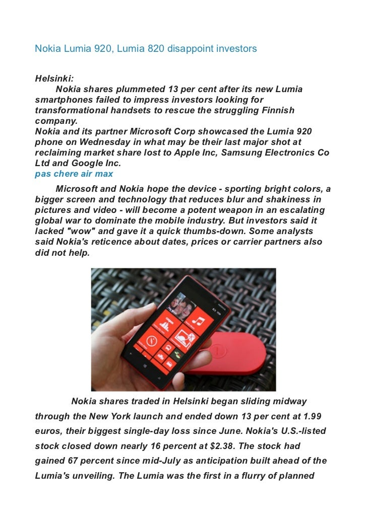 Nokia Lumia 920, Lumia 820 disappoint investorsHelsinki:     Nokia shares plummeted 13 per cent after its new Lumiasmartph...