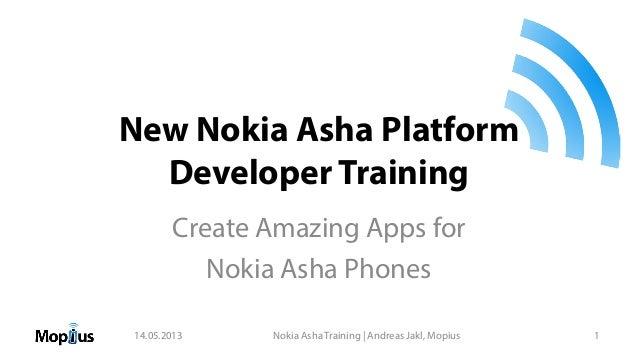 New Nokia Asha Platform Developer Training Create Amazing Apps for Nokia Asha Phones 14.05.2013 Nokia Asha Training   Andr...