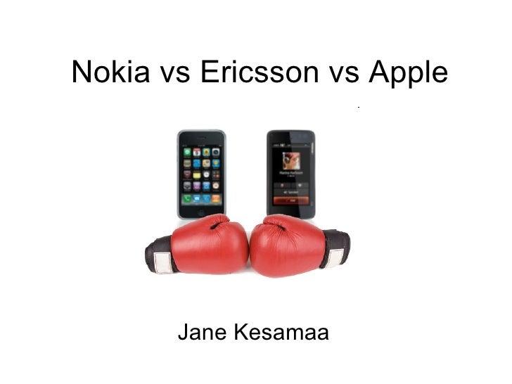 Nokia vs Ericsson vs Apple Jane Kesamaa