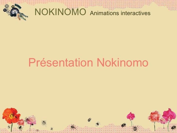 Présentation Nokinomo