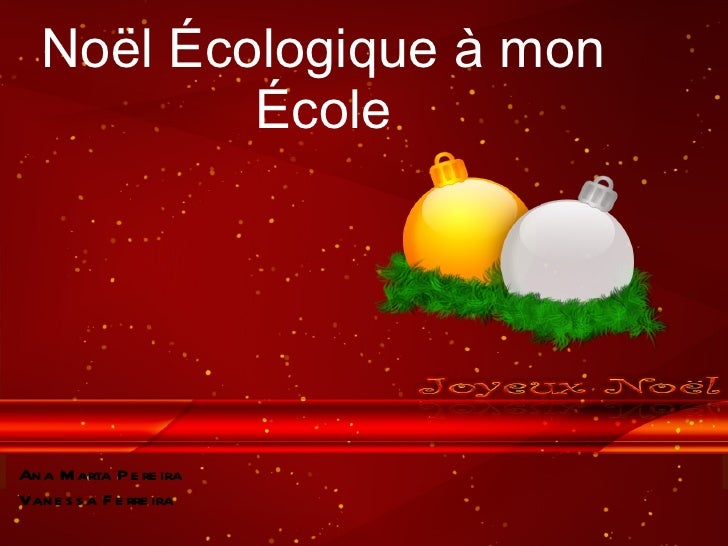 Noël Écologique à mon École Ana Marta Pereira Vanessa Ferreira