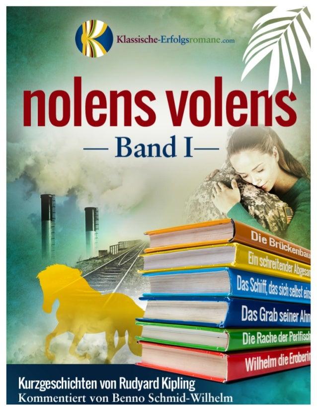 Nolens volens www.klassische-erfolgsromane.com Copyright © 2011 - Your Name - All Rights Reserved Worldwide. 1