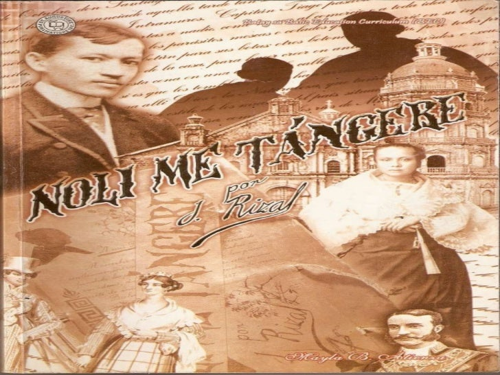 """insights of noli me tangere and """"noli me tangere"""" by jose rizal represents a significant part of philippine's literary heritage and it is considered one of the many catalysts that triggered the philippine revolution the title means """"touch me not"""" and it refers to the """"untouchable"""" spanish colonization of the ."""