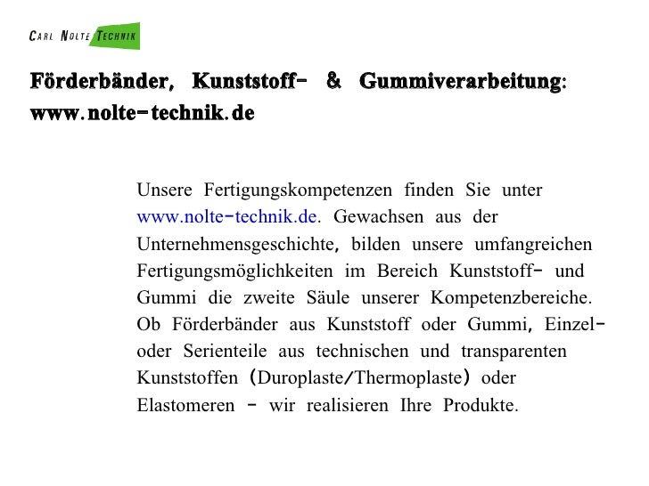 Förderbänder, Kunststoff- & Gummiverarbeitung: www.nolte-technik.de Unsere Fertigungskompetenzen finden Sie unter  www.nol...