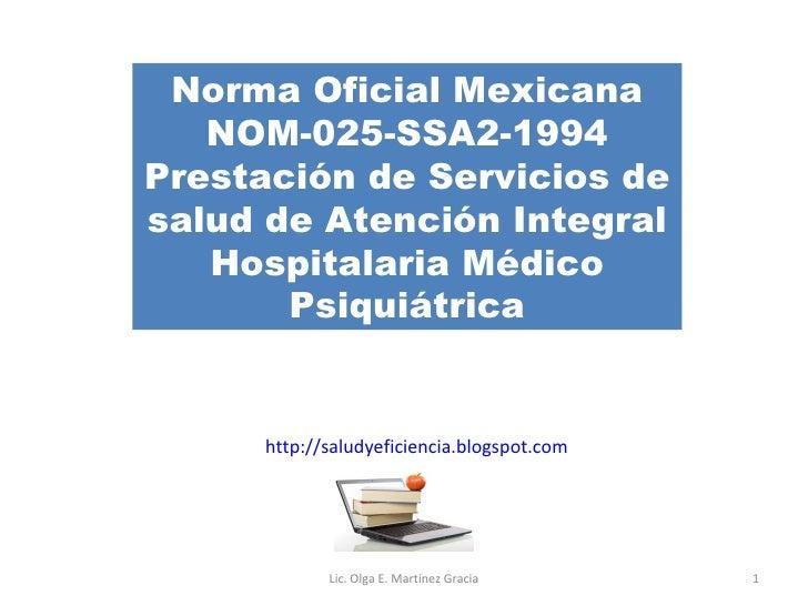 Norma Oficial Mexicana NOM-025-SSA2-1994 Prestación de Servicios de salud de Atención Integral Hospitalaria Médico Psiquiá...