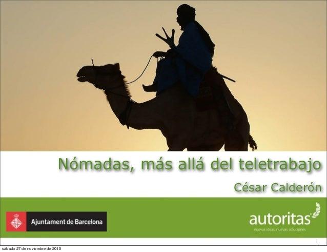 Nómadas, más allá del teletrabajo 1 César Calderón sábado 27 de noviembre de 2010