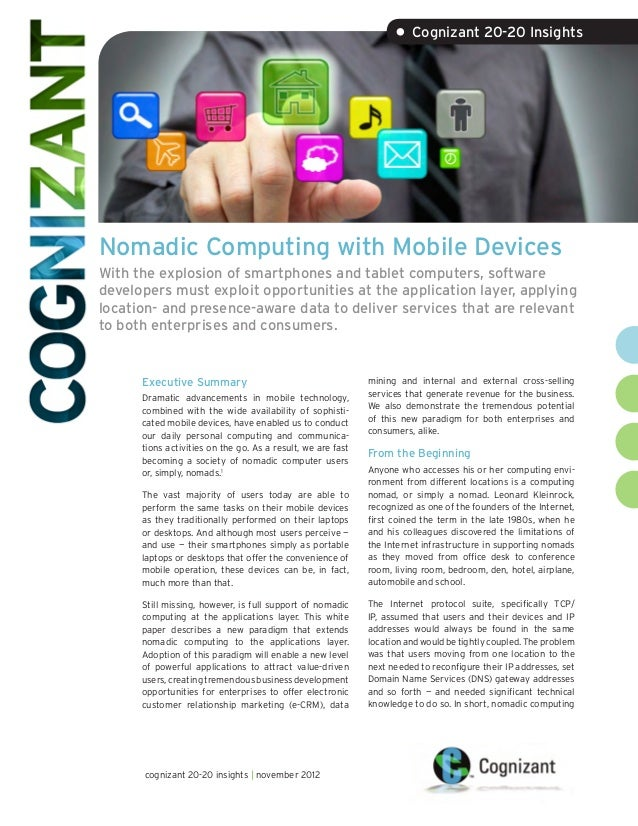 • Cognizant 20-20 InsightsNomadic Computing with Mobile DevicesWith the explosion of smartphones and tablet computers, sof...