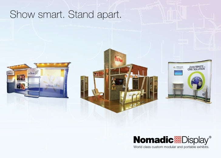 Show smart. Stand apart.                                World class custom modular and portable exhibits.