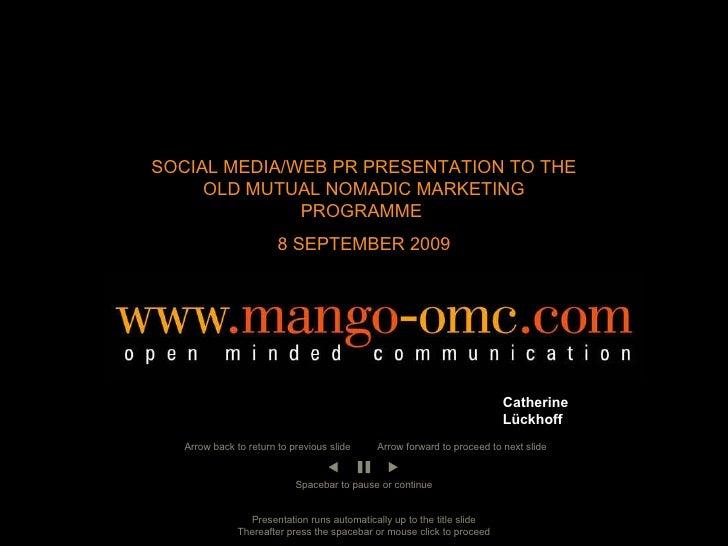 20  November  2008 Presentation to PR Success Strategies Conference SOCIAL MEDIA/WEB PR PRESENTATION TO THE UCT GSB NOMADI...