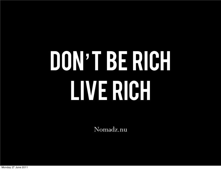 Don't be rich, Live rich - One year on the road - The good and the bad