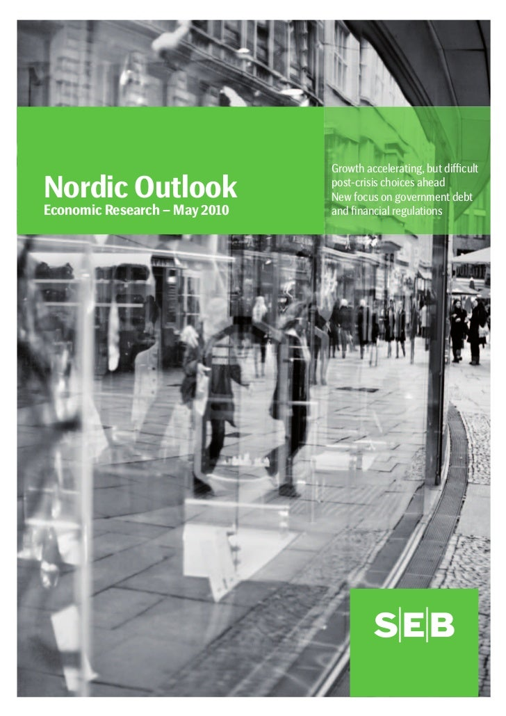 Growth accelerating, but difficult  Nordic Outlook                 post-crisis choices ahead                                ...
