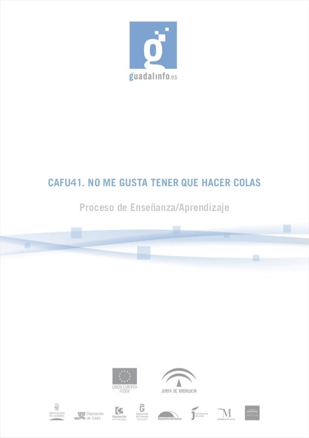 CAFU41. NO ME GUSTA TENER QUE HACER COLAS Proceso de Enseñanza/Aprendizaje