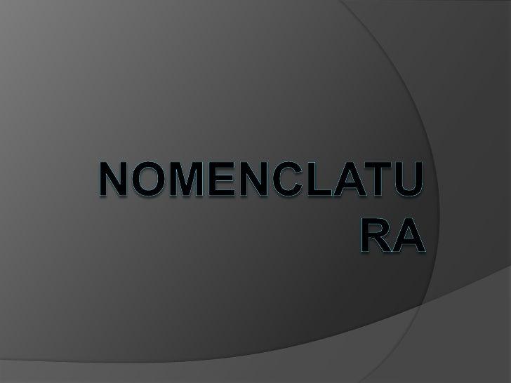NOMENCLATURA<br />