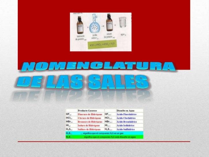 Sales• Una sal es el producto de la reacción  entre un ácido y una base: en esta reacción  también se produce agua: en tér...