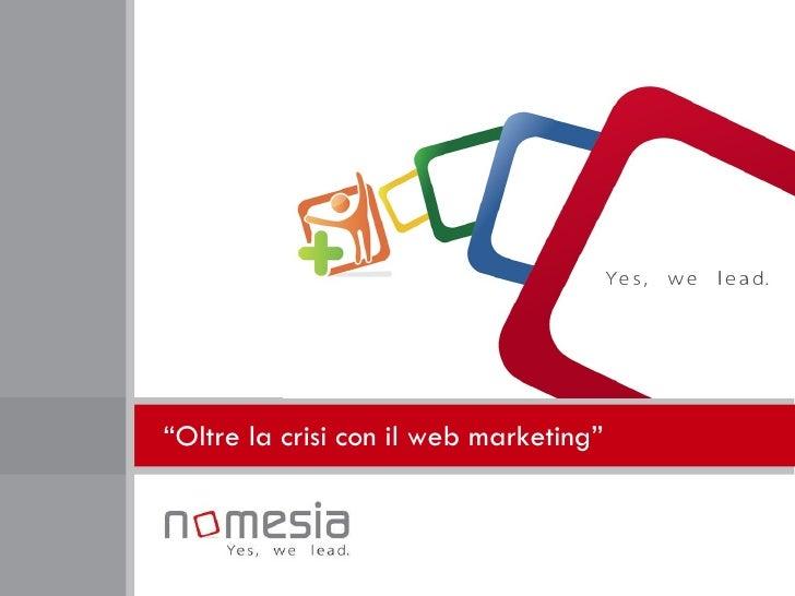 """"""" Oltre la crisi con il web marketing"""""""