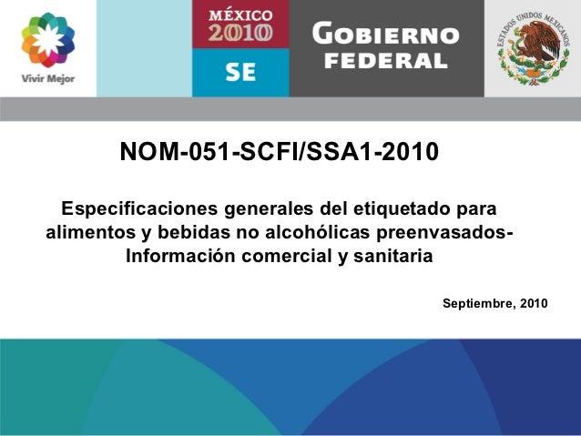 NOM-051-SCFI/SSA1-2010  Especificaciones generales del etiquetado paraalimentos y bebidas no alcohólicas preenvasados-    ...