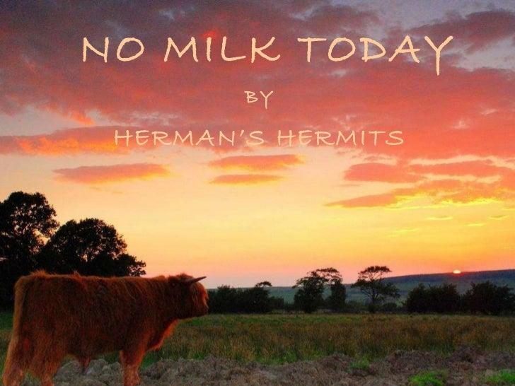 No Milk Today