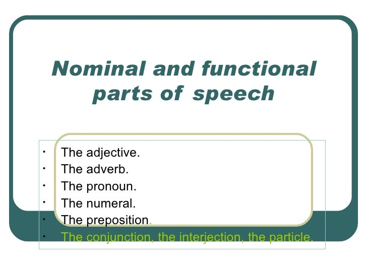 Nominal and functional parts of speech