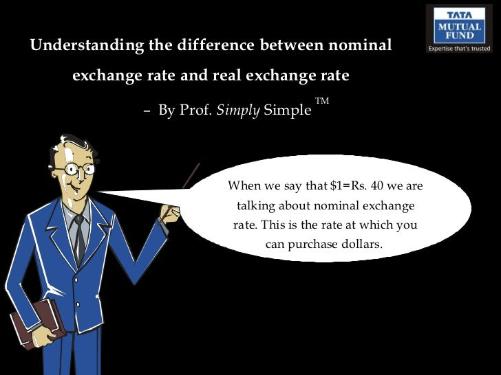 Understanding the difference between nominal exchange rate and real exchange rate –  By Prof.  Simply  Simple  TM When we ...