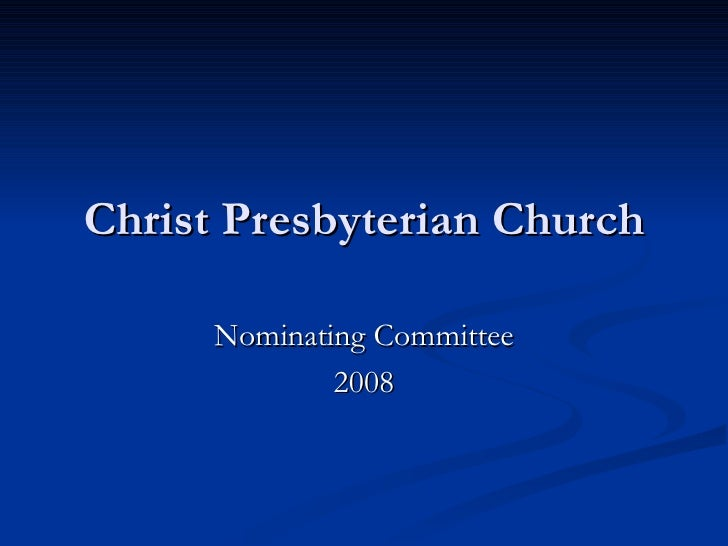 Christ Presbyterian Church, Fairfax Virginia PC(USA) Nominating Committee Inital Pastor's Briefing