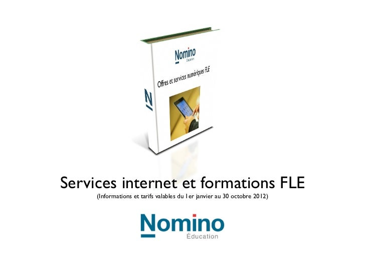 Services internet et formations FLE     (Informations et tarifs valables du 1er janvier au 30 octobre 2012)