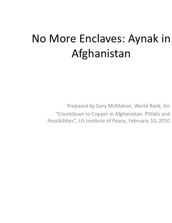 "No More Enclaves: Aynak in       Afghanistan             Prepared by Gary McMahon, World Bank, for       ""Countdown to Cop..."