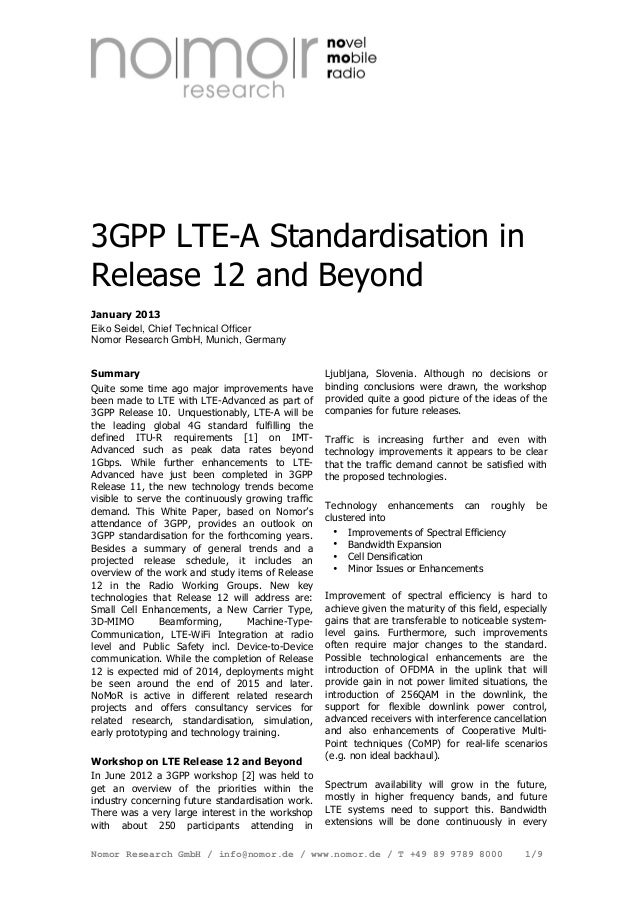 3GPP LTE-A Standardisation in Release 12 and Beyond - Jan 2013 Eiko Seidel, Chief Technical Officer  Nomor Research GmbH, Munich, Germany