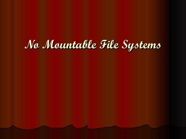 Fix No mountable file systems Error