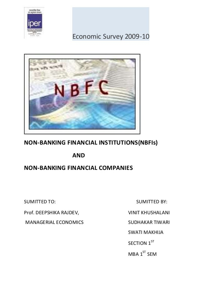 Economic Survey 2009-10NON-BANKING FINANCIAL INSTITUTIONS(NBFIs)                    ANDNON-BANKING FINANCIAL COMPANIESSUMI...