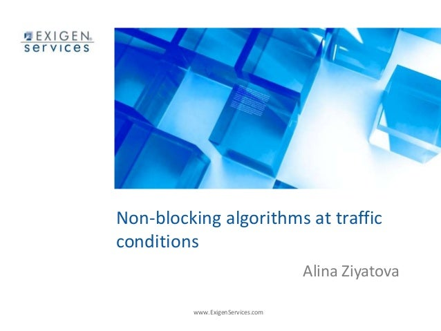 Non Blocking Algorithms at Traffic Conditions