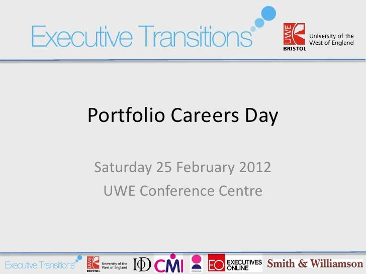 Portfolio Careers DaySaturday 25 February 2012 UWE Conference Centre