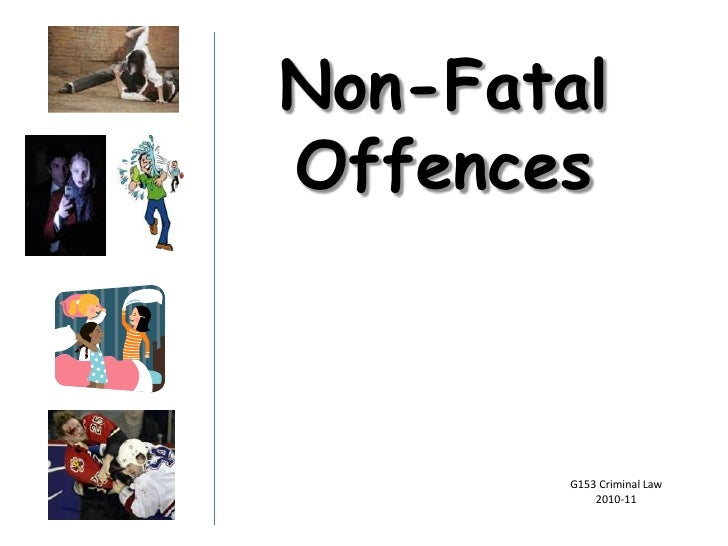 Non-Fatal Offences<br />G153 Criminal Law <br />2010-11<br />