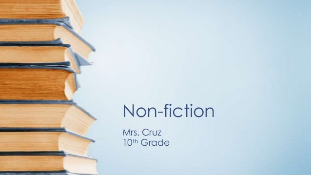 Non-fictionMrs. Cruz10th Grade