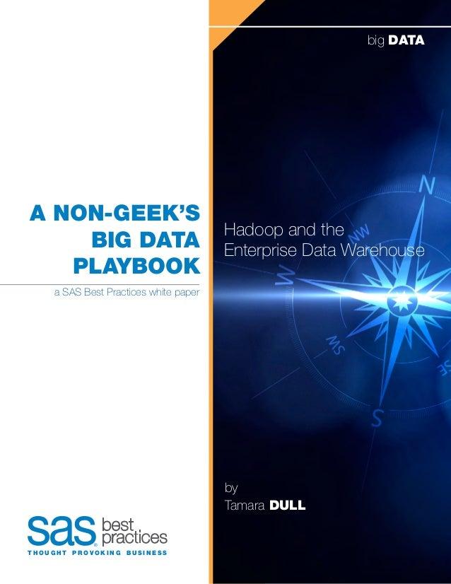Non-geek's big data playbook - Hadoop & EDW - SAS Best Practices