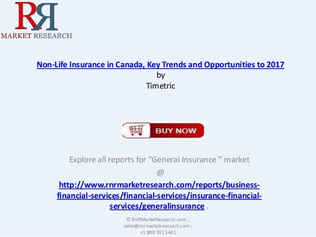 """Non-Life Insurance in Canada, Key Trends and Opportunities to 2017 by Timetric  Explore all reports for """"General Insurance..."""