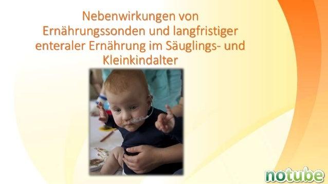 Nebenwirkungen von Ernährungssonden und langfristiger enteraler Ernährung im Säuglings- und Kleinkindalter